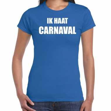 Ik haat carnaval verkleed t shirt / carnavalskleding blauw dames goedkoop